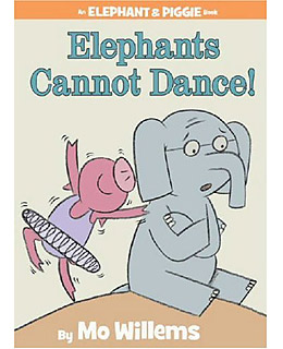 Elephants Cannot Dance By Mo Willems The Top 10