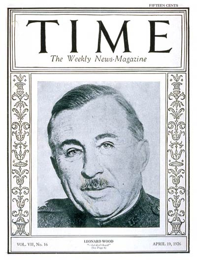 TIME Magazine Cover: General Leonard Wood -- Apr. 19, 1926