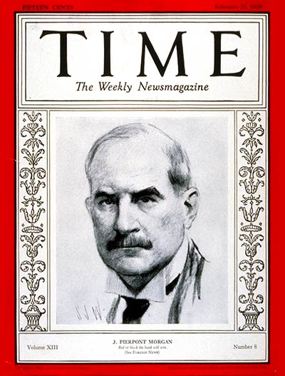TIME Magazine Cover: J. Pierpont Morgan -- Feb. 25, 1929