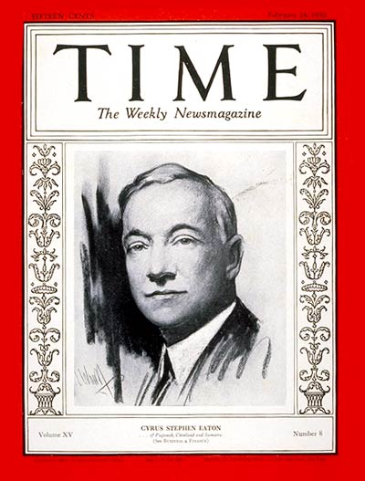 TIME Magazine Cover: Cyrus S. Eaton -- Feb. 24, 1930