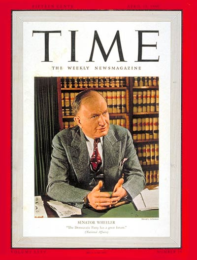 TIME Magazine Cover: Burton K. Wheeler -- Apr. 15, 1940