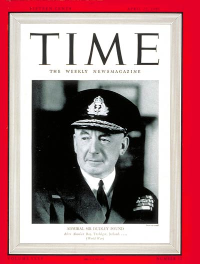 TIME Magazine Cover: Sir Dudley Pound -- Apr. 22, 1940