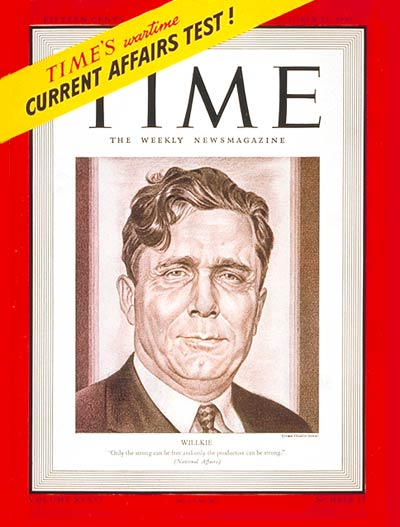 TIME Magazine Cover: Wendell Willkie -- Oct. 21, 1940