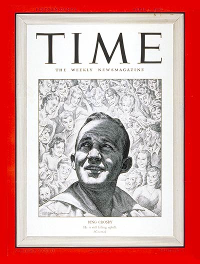 TIME Magazine Cover: Bing Crosby -- Apr. 7, 1941