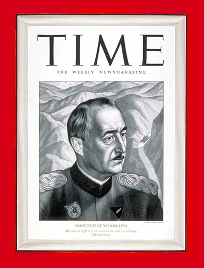 TIME Magazine Cover: Dusan Simovitch -- Apr. 21, 1941