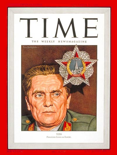 Time Person Of The Year 2006 Cover >> TIME Magazine Cover: Josip Broz Tito - Sep. 16, 1946 - Yugoslavia