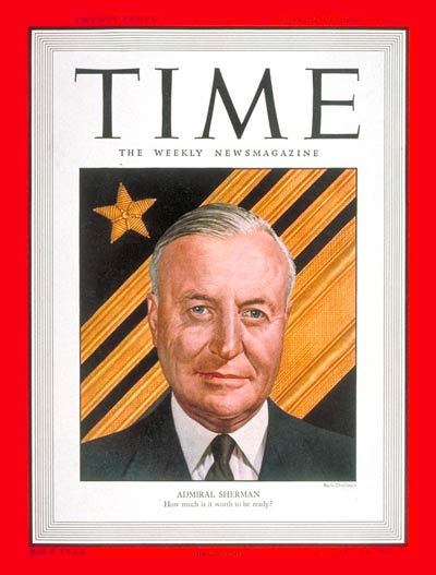 TIME Magazine Cover: Adm. Forest Sherman -- Mar. 13, 1950