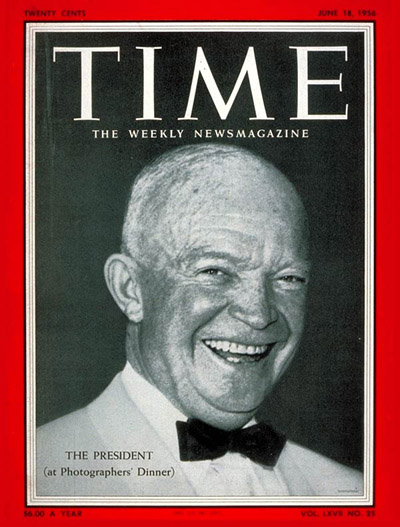 TIME Magazine Cover: Dwight Eisenhower -- June 18, 1956