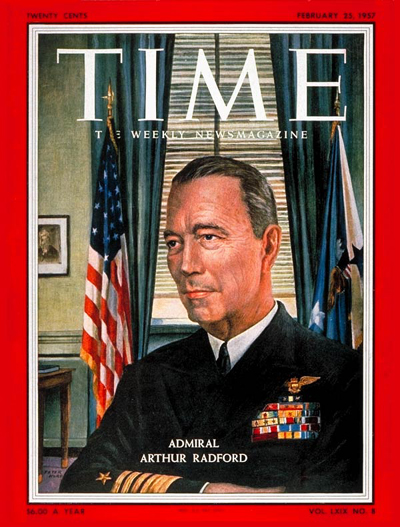 TIME Magazine Cover: Adm. Arthur Radford -- Feb. 25, 1957