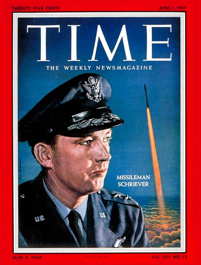 TIME Magazine Cover: Maj. Gen. Bernard Schriever -- Apr. 1, 1957
