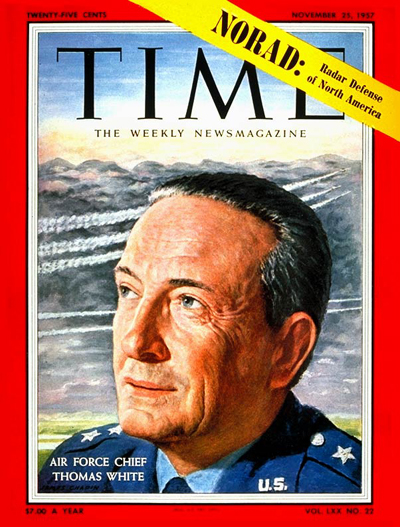 TIME Magazine Cover: General Thomas White -- Nov. 25, 1957