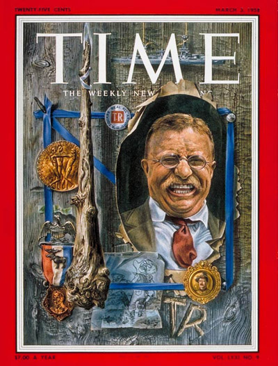 TIME Magazine Cover: Theodore Roosevelt -- Mar. 3, 1958