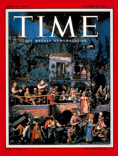 TIME'S first gatefold cover picture.  One of the famous Neapolitan presepios that delighted King Charles III of Naples.  Noted Italian sculptors created figurines clothed in silk and velvet for these scenes.