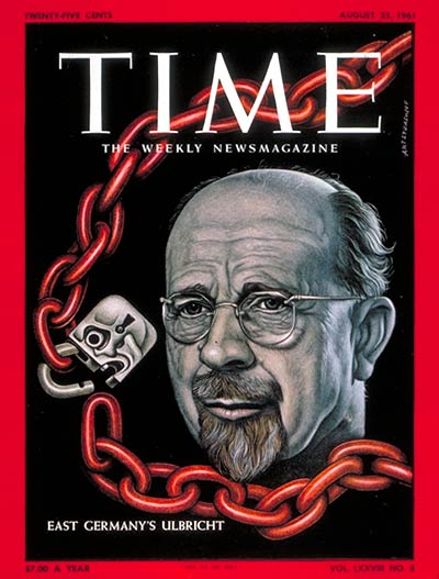 TIME Magazine Cover: Walter Ulbricht - Aug. 25, 1961 ...