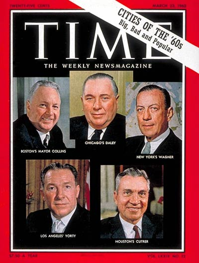 Cities of the 60's. Boston's Mayor Collins, Chicago's Mayor Daley, New York's Mayor Wagner, Los Angeles' Yorty and Houston's Mayor Cutrer. Photo Credits: Ormond Gigli, Arthur Siegel, Jay Eyerman, Bert Brandt.