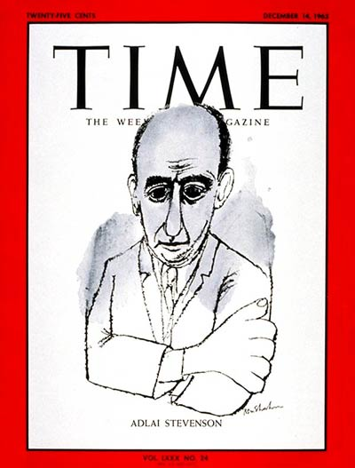 TIME Magazine Cover: Adlai E. Stevenson -- Dec. 14, 1962