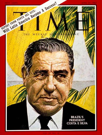 TIME Magazine Cover: President Costa e Silva -- Apr. 21, 1967