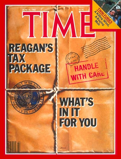 TIME Magazine Cover: Ronald Reagan's Tax Package -- June 10, 1985