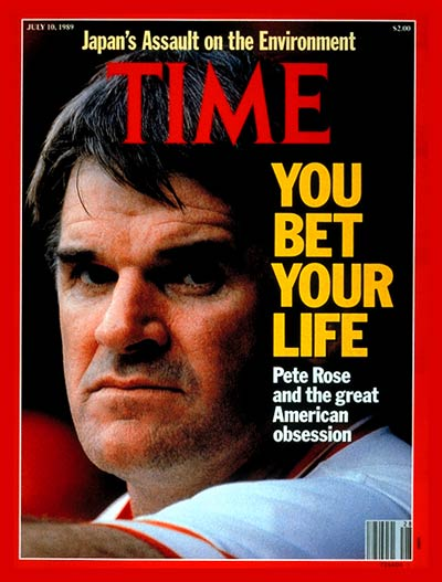 TIME Magazine Cover: Pete Rose -- July 10, 1989