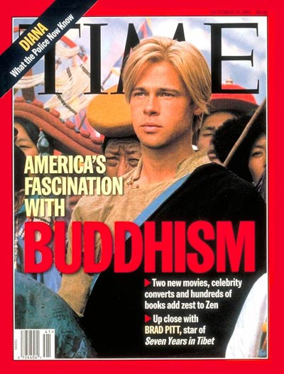 America's fascination with Buddhism.  On cover: Brad Pitt from the film 'Seven Years in Tibet.'