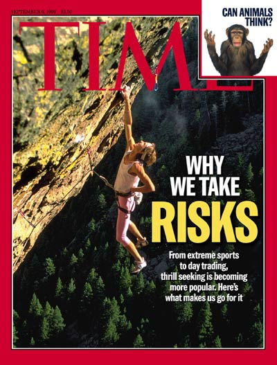 TIME Magazine Cover: Why We Take Risks -- Sep. 6, 1999