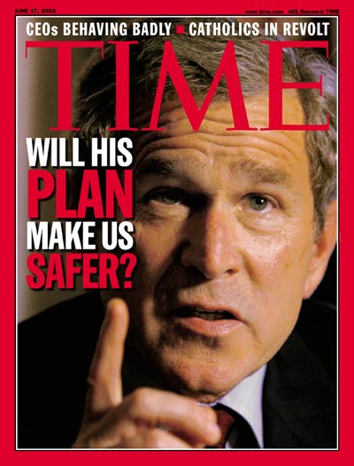 TIME Magazine Cover: George W. Bush -- June 17, 2002