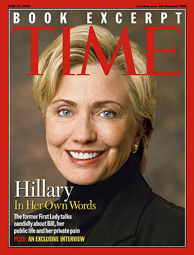 TIME Magazine Cover: Hillary Clinton: In Her Own Words -- June 16, 2003
