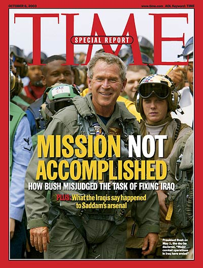 Mission Not Accomplished.'  Photograph of President George W. Bush