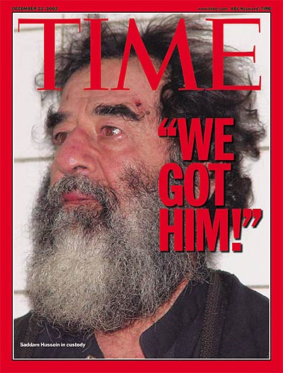 We Got Him' re Saddam Hussein in custody. no credit