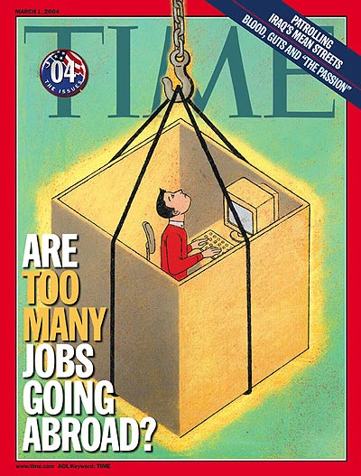 TIME Magazine Cover: Are Too Many Jobs Going Abroad? -- Mar. 1, 2004