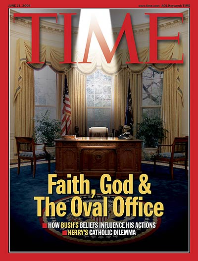 TIME Magazine Cover: Faith, God &amp; the Oval Office -- June 21, 2004