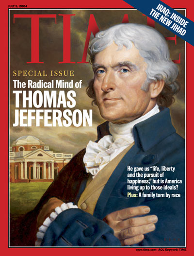 TIME Magazine Cover: The Radical Mind of Thomas Jefferson -- July 5, 2004