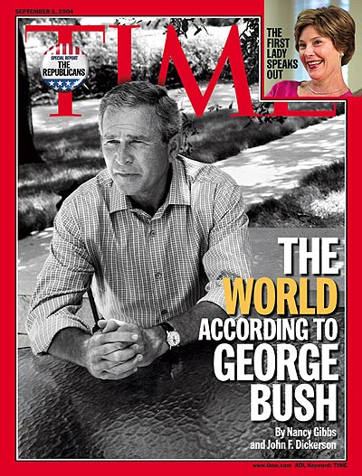 TIME Magazine Cover: The World According to George Bush -- Sep. 6, 2004
