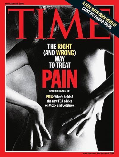 TIME Magazine Cover: The Right (and Wrong) Way to Treat Pain -- Feb. 28, 2005