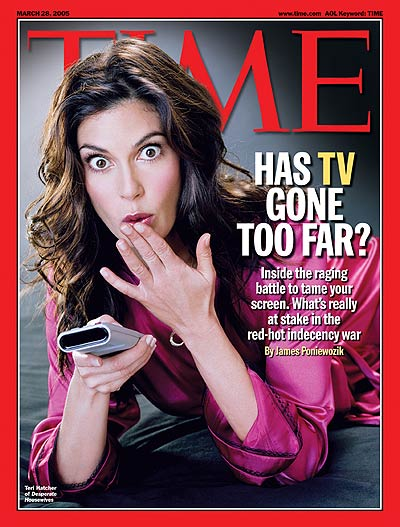 TIME Magazine Cover: Has TV Gone Too Far? -- Mar. 28, 2005