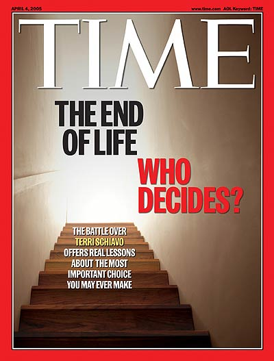 TIME Magazine Cover: The End of Life: Who Decides? -- Apr. 4, 2005