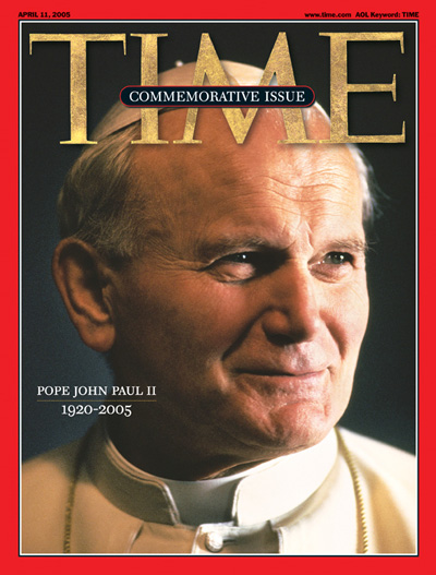 TIME Magazine Cover: Pope John Paul II, 1920-2005 -- Apr. 11, 2005