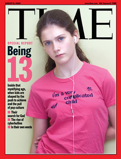 TIME Magazine Cover: Being 13 -- Aug. 8, 2005
