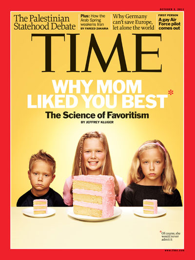 TIME Magazine Cover: Why Mom Liked You Best: The Science of Favoritism -- Oct. 3, 2011