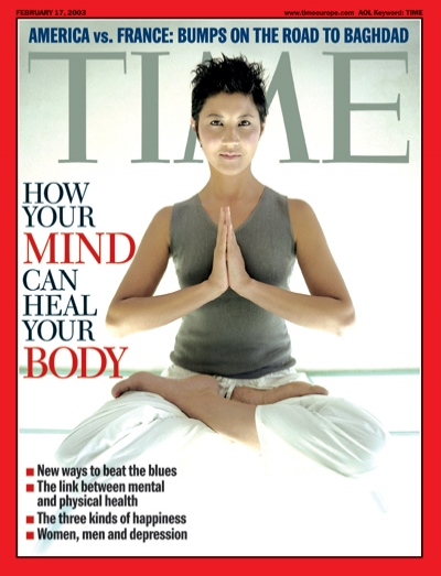 Time Magazine Cover How Your Mind Can Heal Your Body Feb 17 2003 Mind Body Healing Yoga Lotus Position Mental Health Physical Health Health Happiness Depression