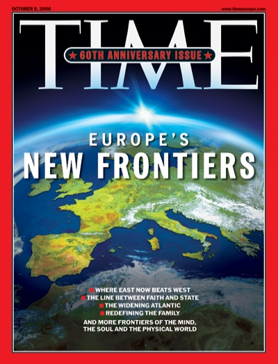 TIME Magazine Cover: Europe's New Frontiers - Oct  9, 2006