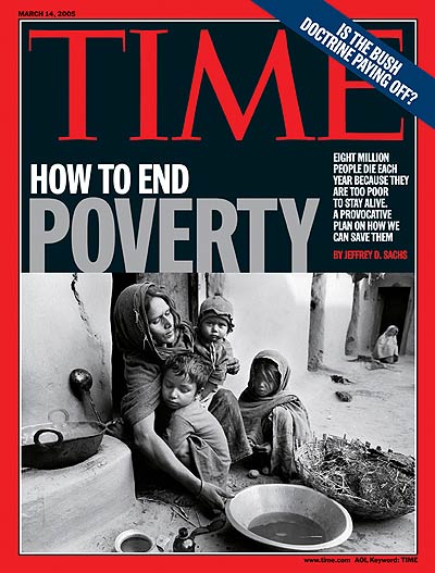 TIME Magazine Cover: How to End Poverty - Mar. 14, 2005 ...