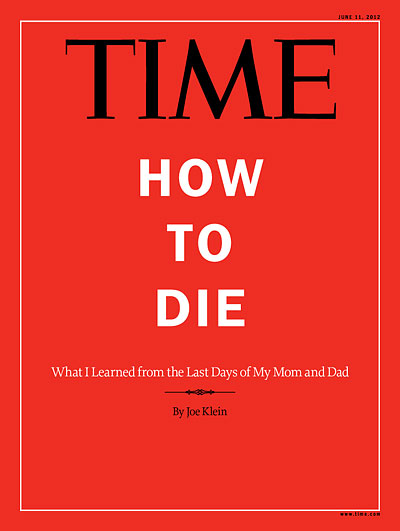 Time magazine cover how to die june 11 2012 health for Time magazine person of the year cover template
